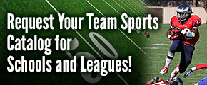 Request your Team Sports Catalog for Schools and Leagues!